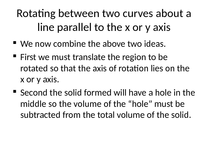 Rotating between two curves about a line parallel to the x or y axis We now