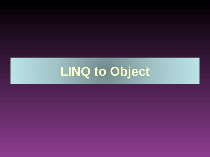 LINQ to Object