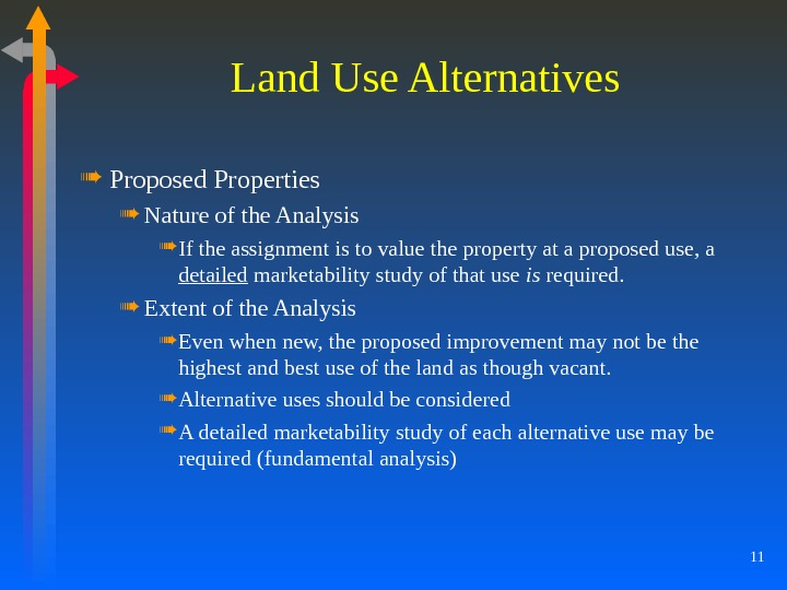 11 Land Use Alternatives Proposed Properties Nature of the Analysis If the assignment is to value