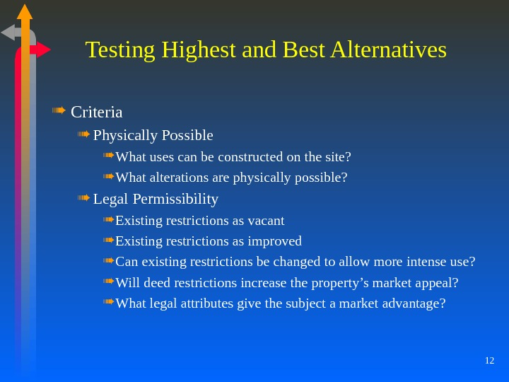 12 Testing Highest and Best Alternatives Criteria Physically Possible What uses can be constructed on the