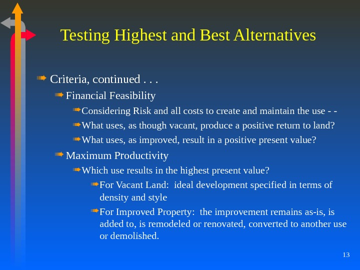 13 Testing Highest and Best Alternatives Criteria, continued. . .  Financial Feasibility Considering Risk and