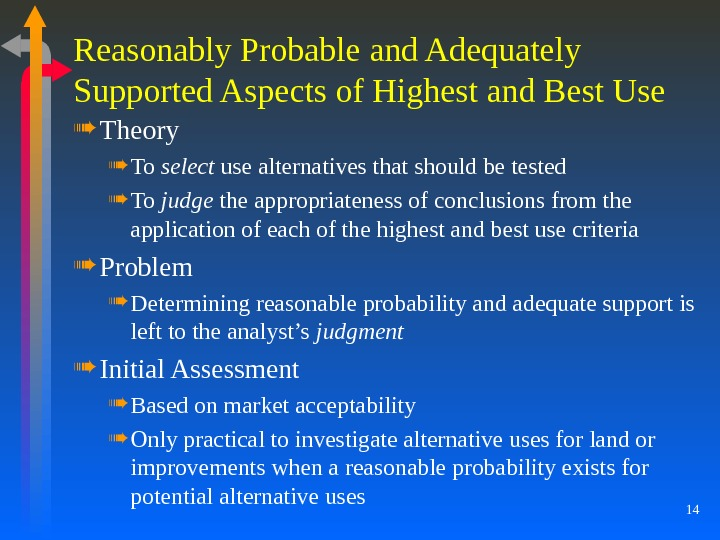 14 Reasonably Probable and Adequately Supported Aspects of Highest and Best Use Theory To select use