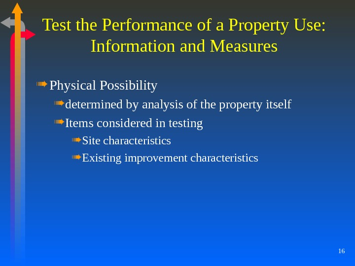 16 Test the Performance of a Property Use: Information and Measures Physical Possibility determined by analysis