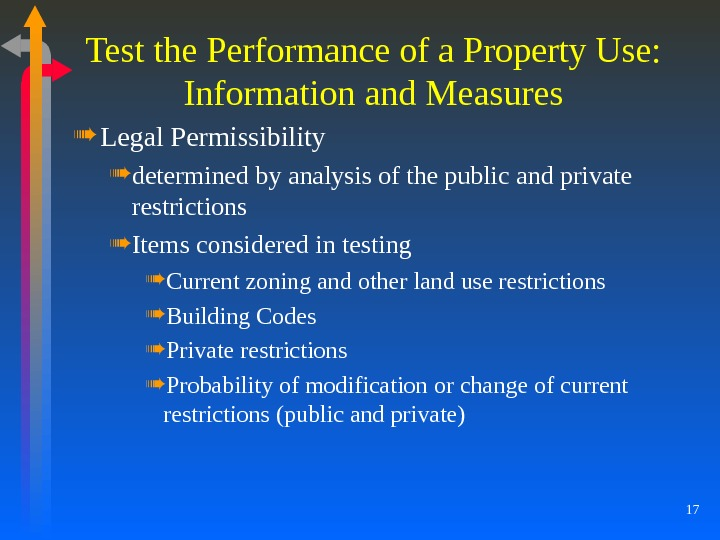 17 Test the Performance of a Property Use: Information and Measures Legal Permissibility determined by analysis