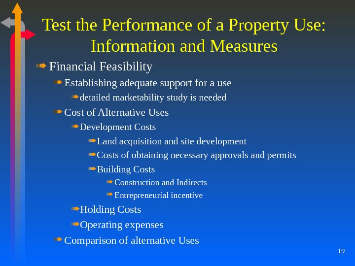 19 Test the Performance of a Property Use: Information and Measures Financial Feasibility Establishing adequate support