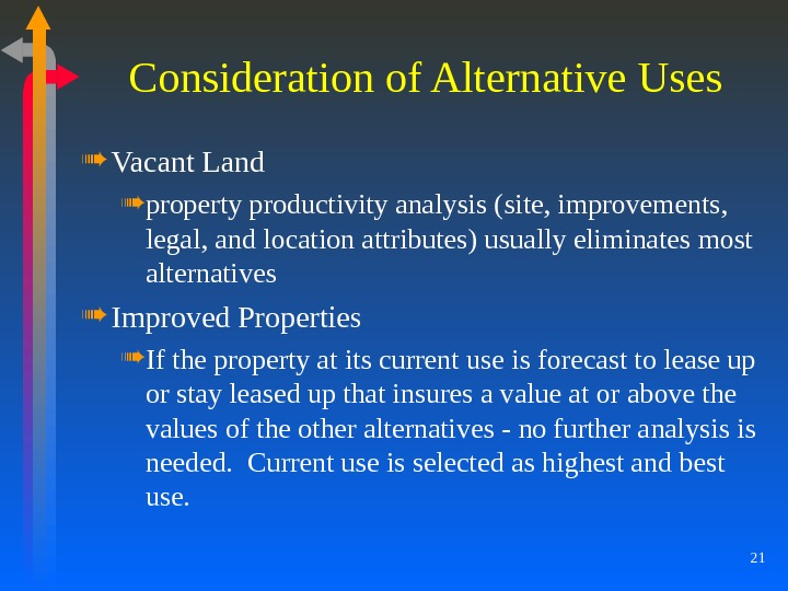 21 Consideration of Alternative Uses Vacant Land property productivity analysis (site, improvements,  legal, and location
