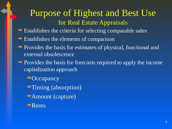 4 Purpose of Highest and Best Use for Real Estate Appraisals Establishes the criteria for selecting
