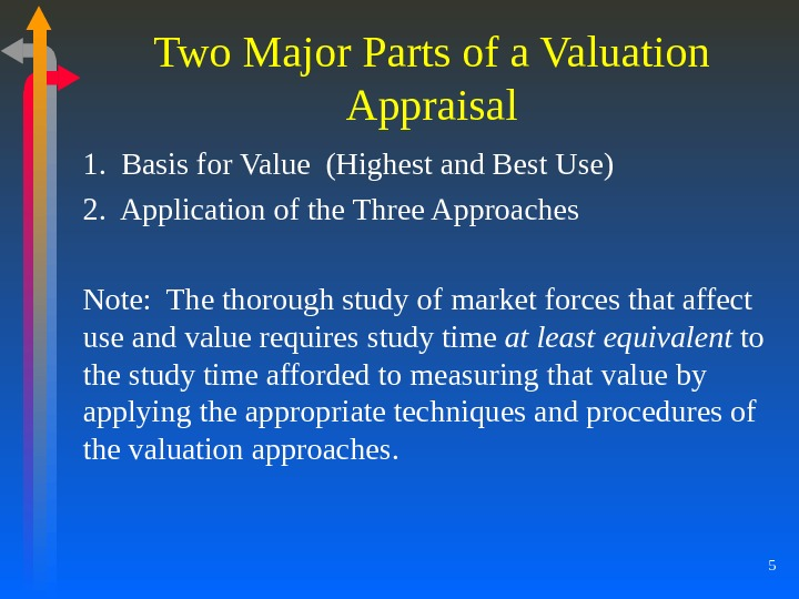 5 Two Major Parts of a Valuation Appraisal 1.  Basis for Value (Highest and Best