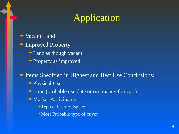 6 Application Vacant Land Improved Property Land as though vacant Property as improved Items Specified in