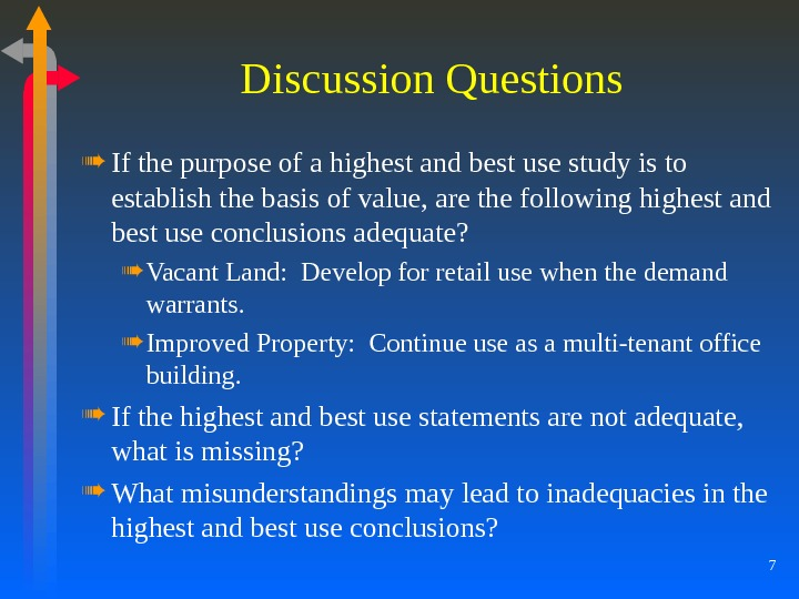 7 Discussion Questions If the purpose of a highest and best use study is to establish