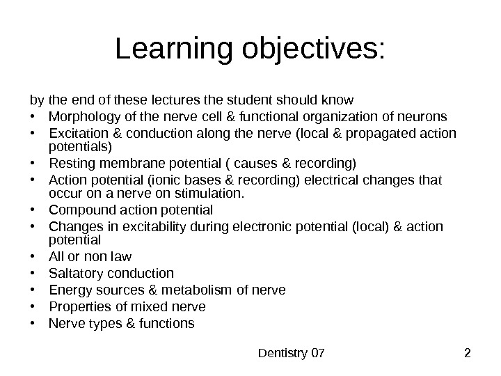 Dentistry 07 2 Learning objectives: by the end of these lectures the student should know