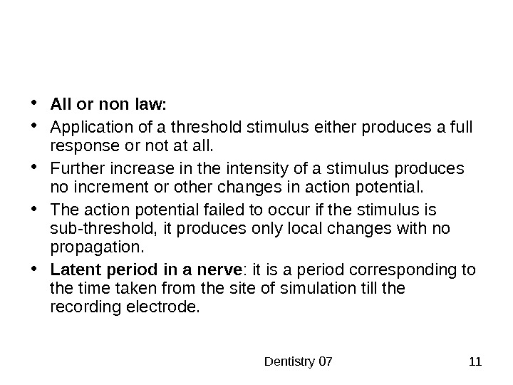 Dentistry 07 11 • All or non law:  • Application of a threshold stimulus