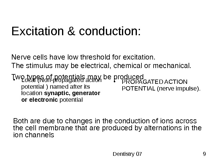 Dentistry 07 9 Excitation & conduction: Nerve cells have low threshold for excitation. The stimulus