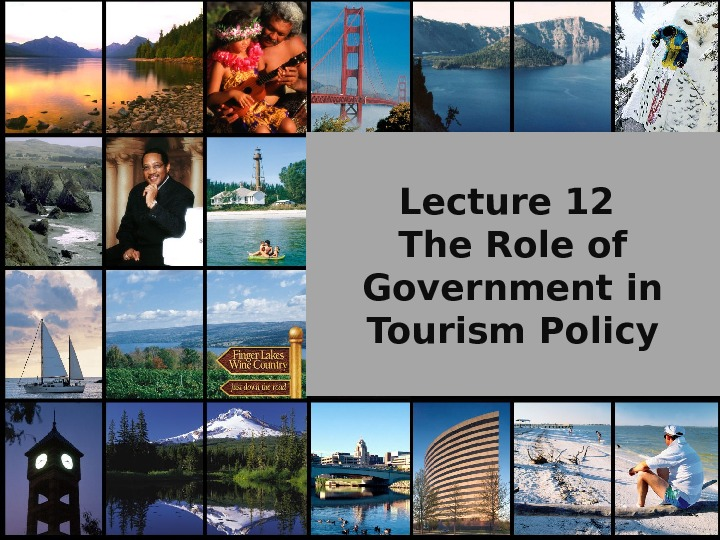 Lecture 12 The Role of Government in Tourism Policy