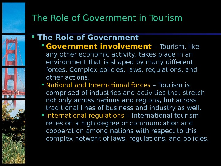 The Role of Government in Tourism The Role of Government involvement – Tourism, like any other