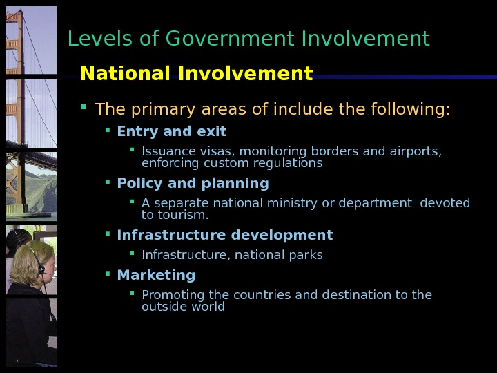 National Involvement The primary areas of include the following:  Entry and exit Issuance visas, monitoring