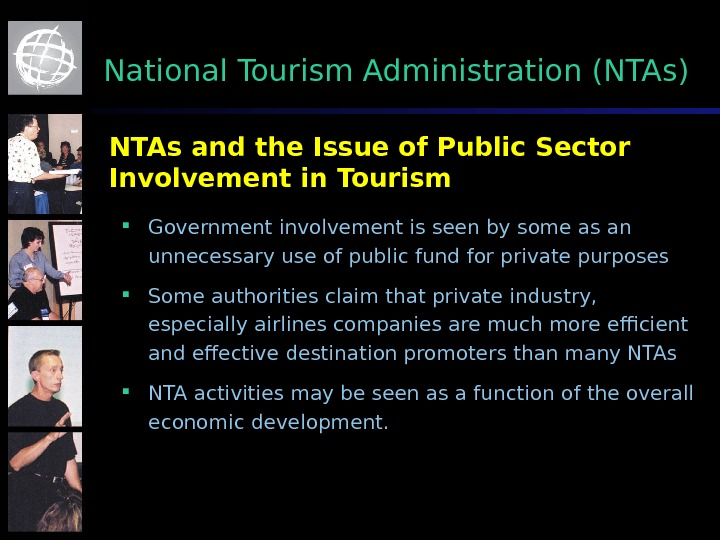 NTAs and the Issue of Public Sector Involvement in Tourism Government involvement is seen by some