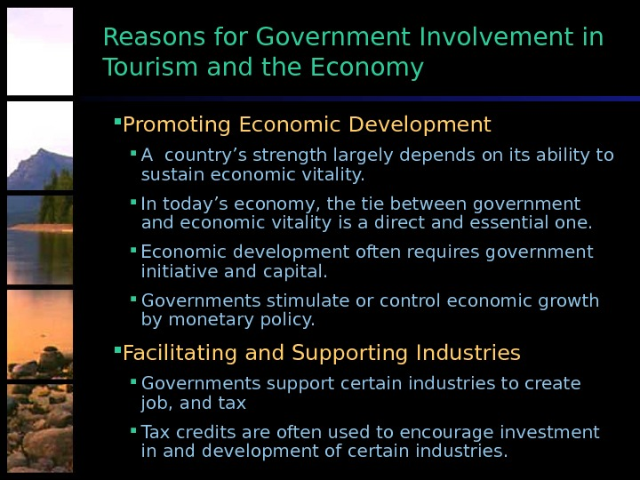 Reasons for Government Involvement in Tourism and the Economy Promoting Economic Development  A country's strength