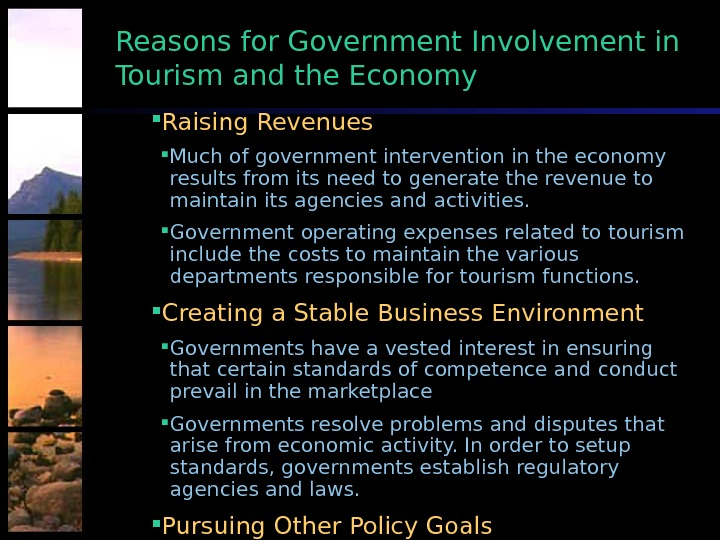 Raising Revenues Much of government intervention in the economy results from its need to generate