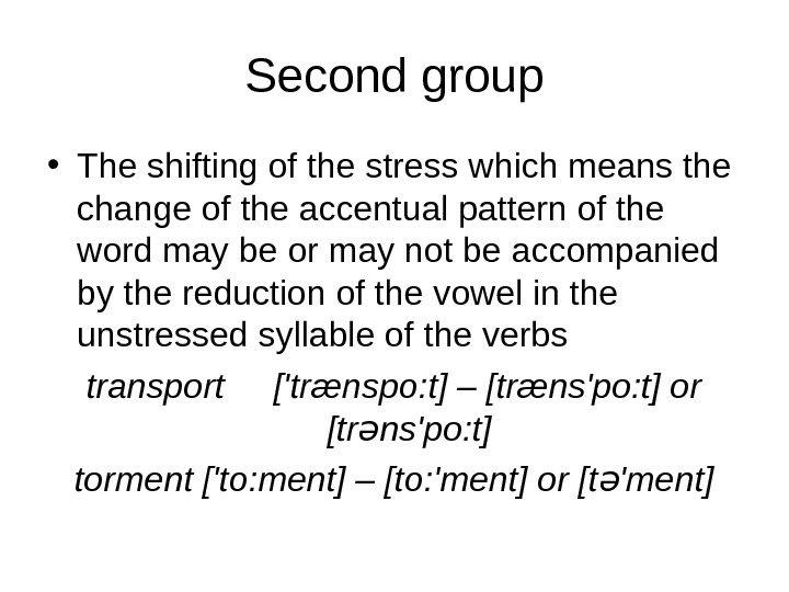 Second group • The shifting of the stress which means the change of the