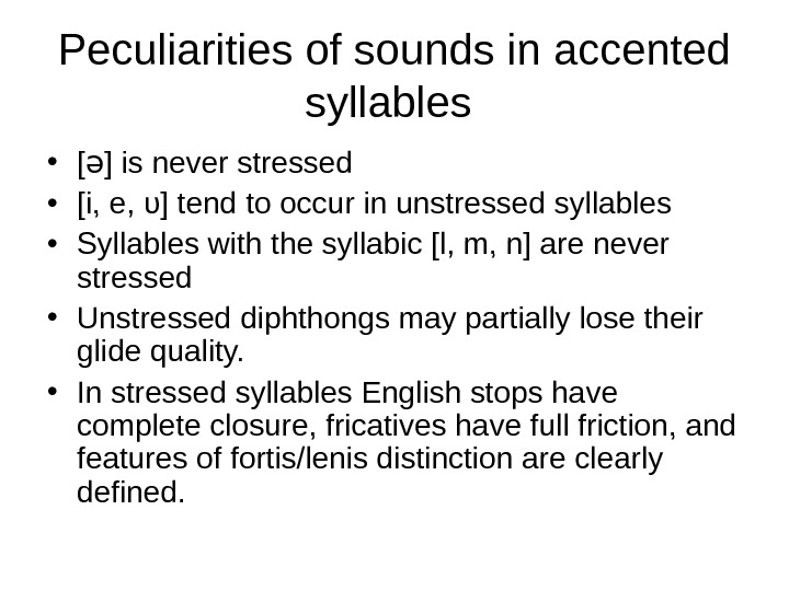 Peculiarities of sounds in accented syllables  • [ ] is never stressedə •
