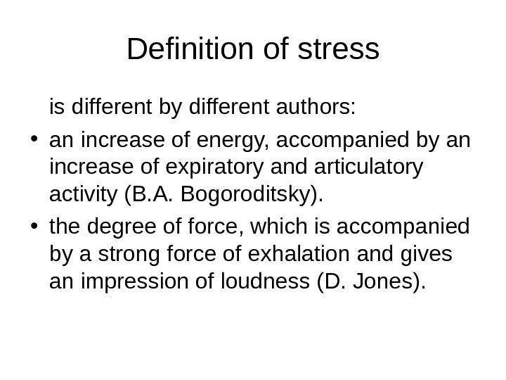 Definition of stress is different by different authors:  • an increase of energy,