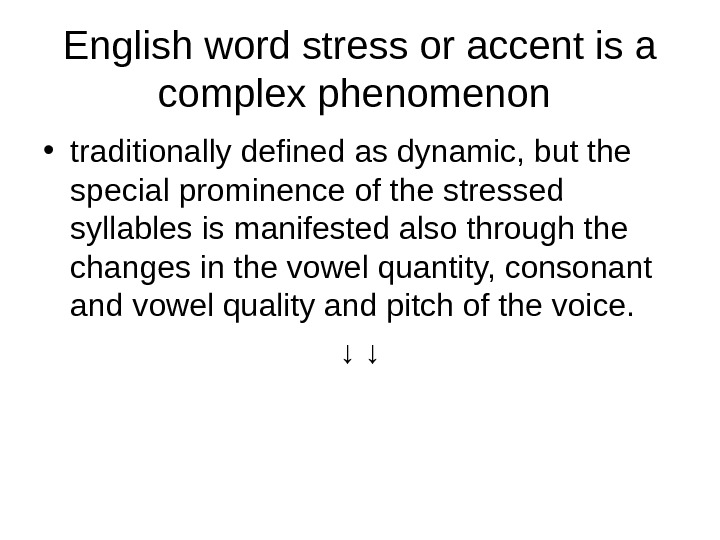 English word stress or accent is a complex phenomenon  • traditionally defined as