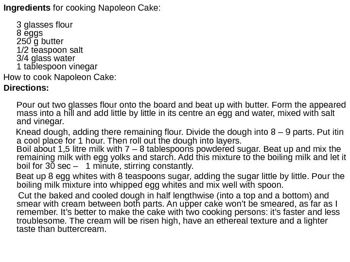 Ingredients for cooking Napoleon Cake: 3 glasses flour 8 eggs 250 g butter 1/2