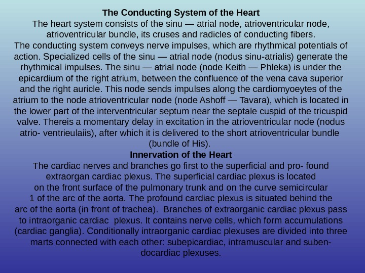 The Conducting System of the Heart The heart system consists of the sinu — atrial node,