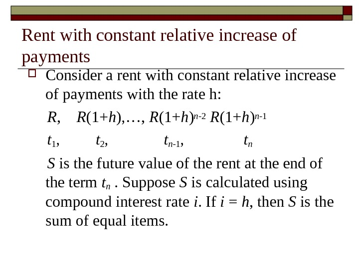 Rent with constant relative increase of payments Consider a rent with constant relative increase of payments