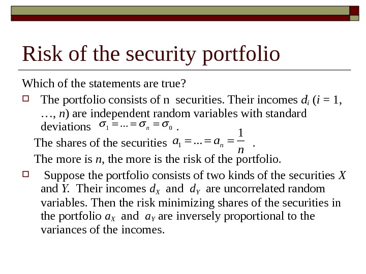 Risk of the security portfolio Which of the statements are true?  The portfolio consists of