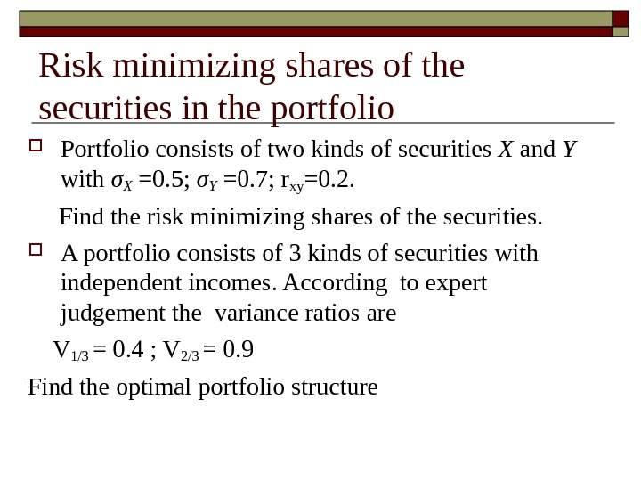 Risk minimizing shares of the securities in the portfolio Portfolio consists of two kinds of securities