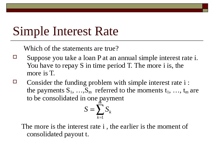 Simple Interest Rate Which of the statements are true?  Suppose you take a loan P