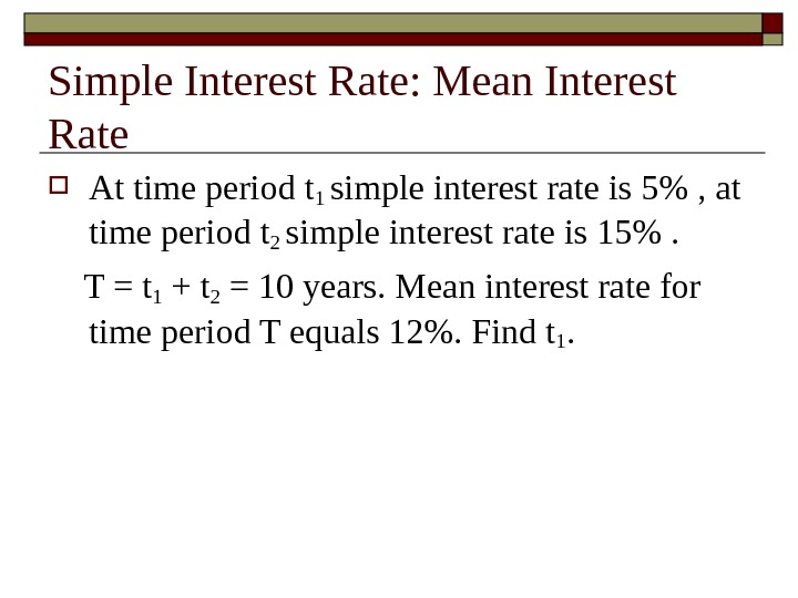 Simple Interest Rate: Mean Interest Rate At time period t 1 simple interest rate is 5