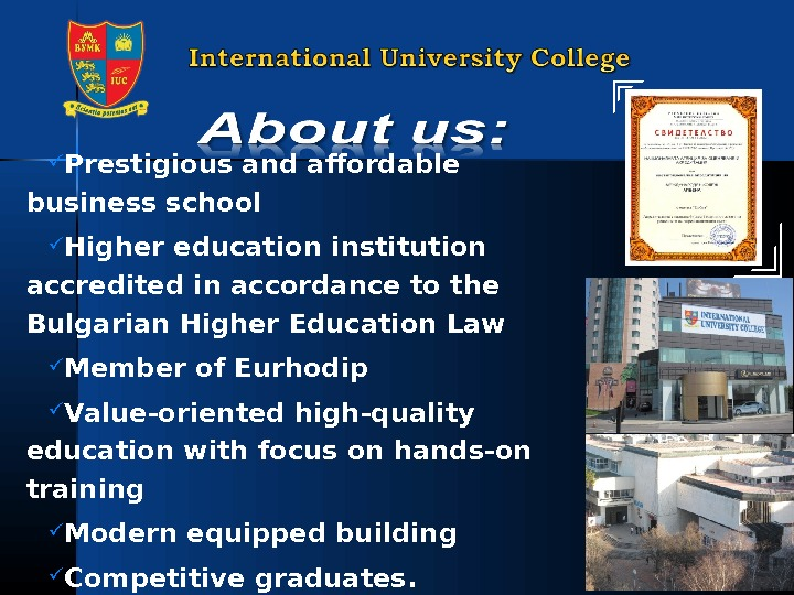 Prestigious and affordable business school Higher education institution accredited in accordance to the Bulgarian Higher