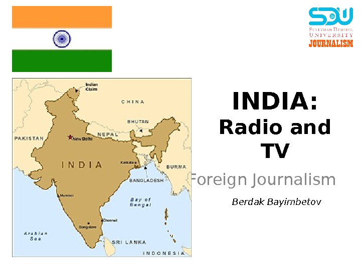 INDIA: Radio and TV Foreign Journalism Berdak Bayimbetov