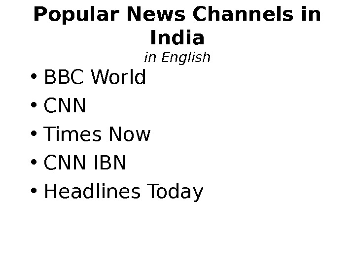 Popular News Channels in India in English • BBC World • CNN • Times Now •