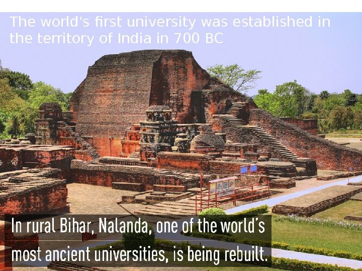 The world's first university was established in the territory of India in 700 BC