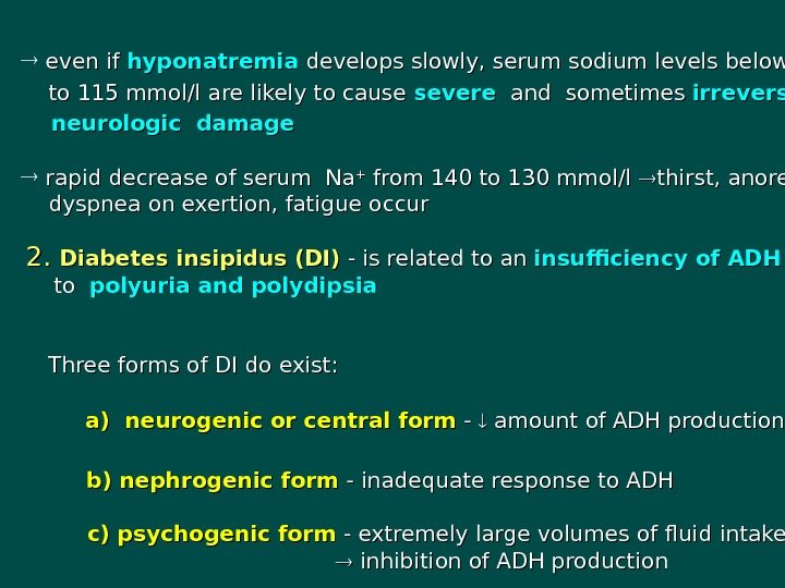 ee ven if hyponatremia develops slowly, serum sodium levels below 110  to 115