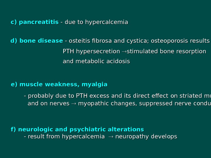 d)d)  bone disease  - - osteitis fibrosa and cystica; osteoporosis  result