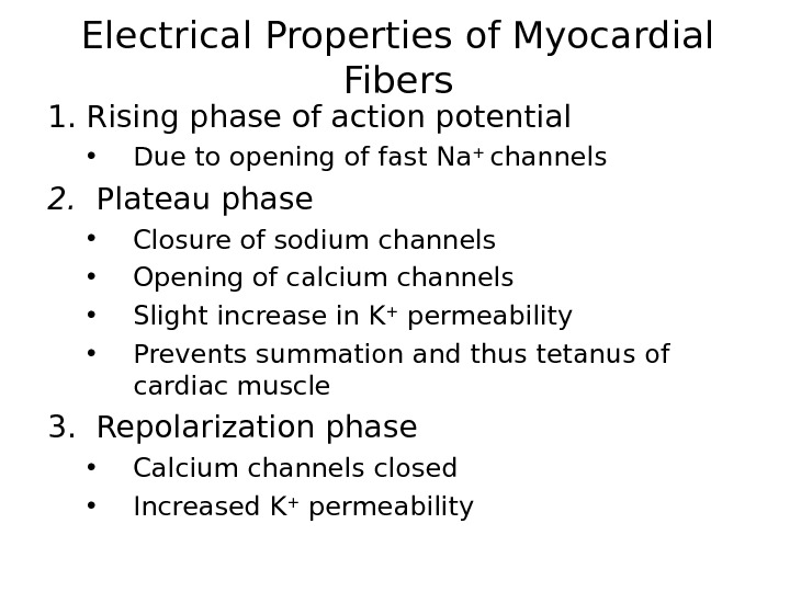 Electrical Properties of Myocardial Fibers 1. Rising phase of action potential  • Due to opening
