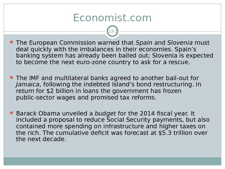 Economist. com 13 - 1 The European Commission warned that Spain and Slovenia must deal quickly