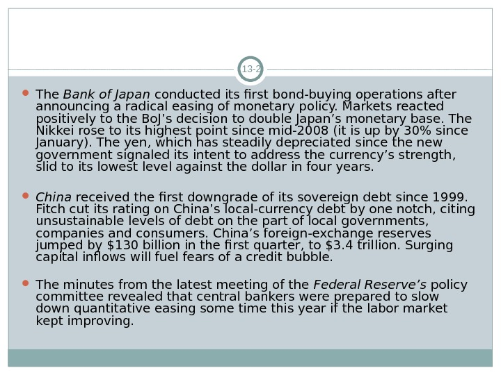 13 - 2 The Bank of Japan conducted its first bond-buying operations after announcing a radical