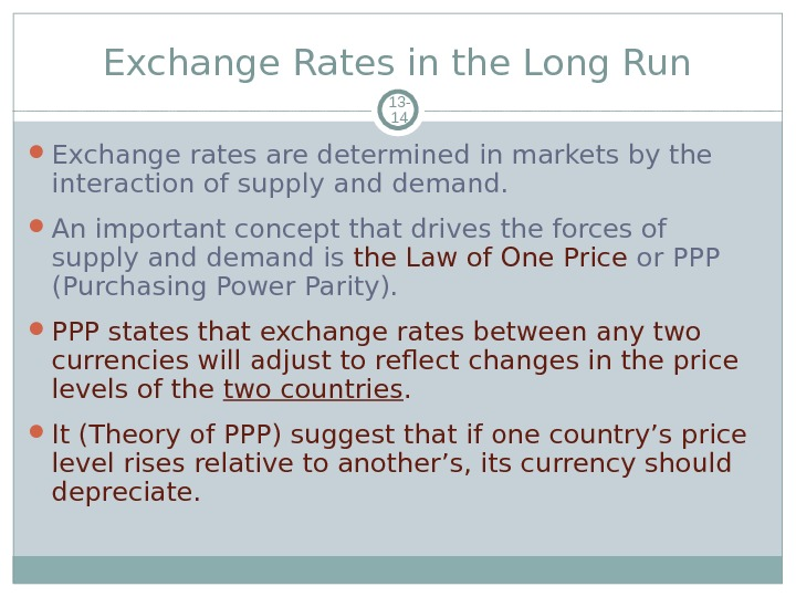 Exchange Rates in the Long Run 13 - 14 Exchange rates are determined in markets by