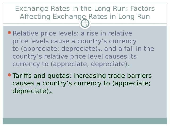 Exchange Rates in the Long Run: Factors Affecting Exchange Rates in Long Run 13 - 21