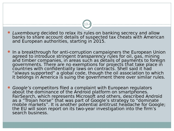13 - 4 Luxembourg decided to relax its rules on banking secrecy and allow banks to