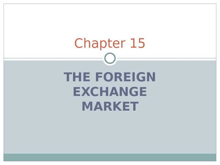 THE FOREIGN EXCHANGE MARKETChapter 15