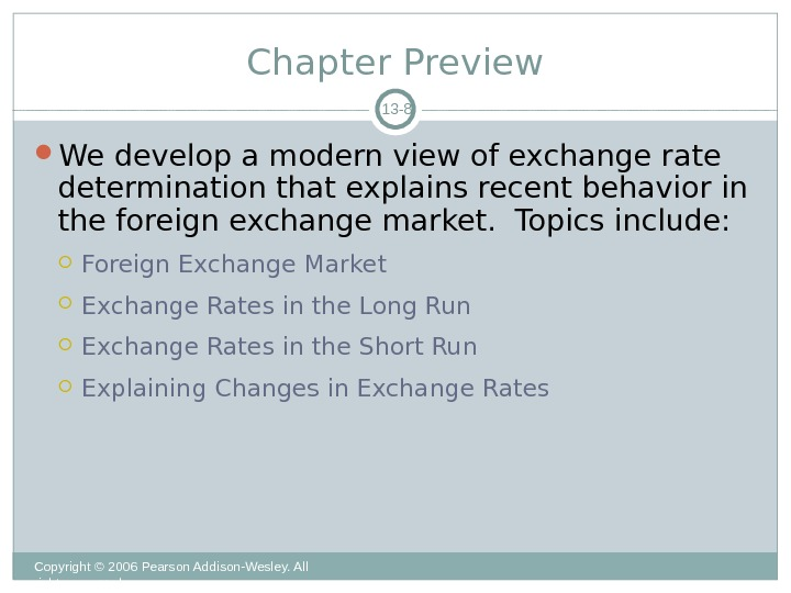 Chapter Preview Copyright © 2006 Pearson Addison-Wesley. All rights reserved. 13 - 8 We develop a