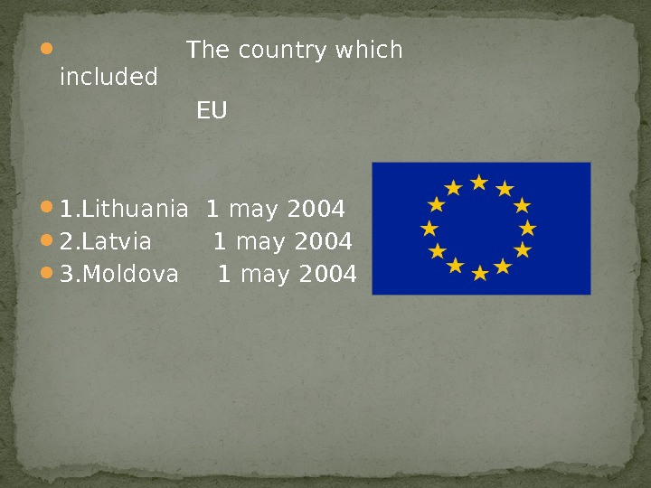 The country which  included    EU 1. Lithuania 1