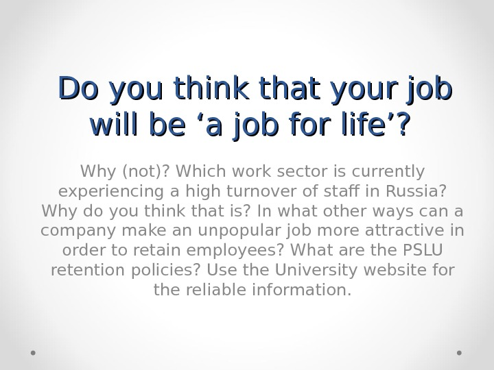 Do you think that your job will be 'a job for life'?  Why (not)? Which